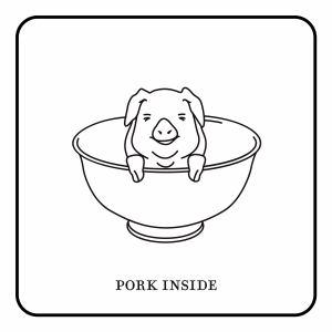 PORK INSIDE(豚肉入ってます おわんVer.)